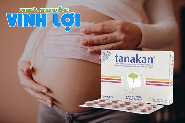 Thuốc Tanakan có dùng cho bà bầu và phụ nữ cho con bú?