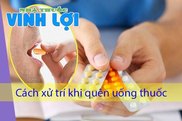 Cách xử trí khi quên uống thuốc