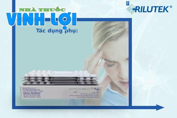 Một số tác dụng phụ khi dùng thuốc Rilutek