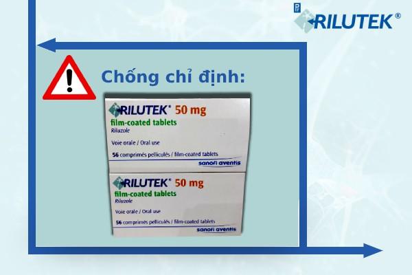 Chống chỉ định của thuốc trị teo cơ Rilutek 50mg