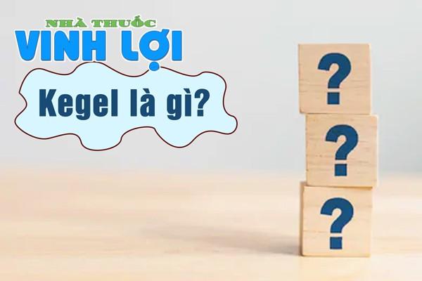 Kegel là gì?