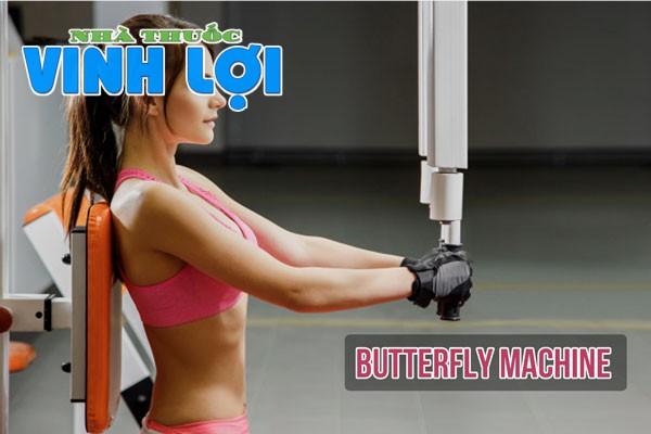 sử dụng Butterfly machine giúp săn chắc vòng 1