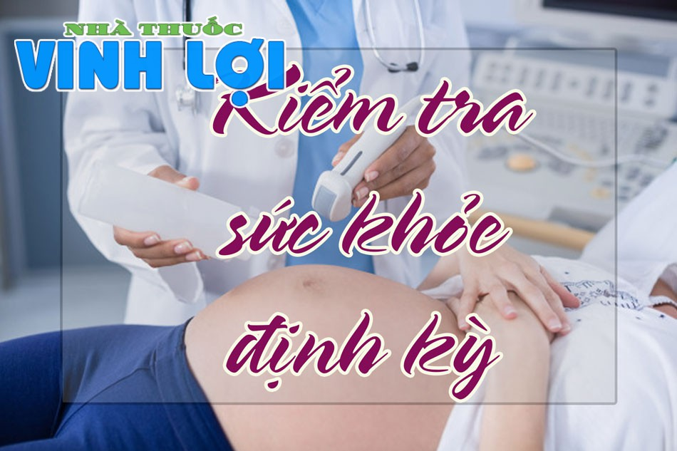 Kiểm tra sức khỏe định kỳ mỗi tháng 1 lần