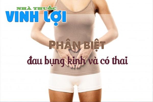 Phân biệt đau bụng kinh và đau bụng có thaiPhân biệt đau bụng kinh và đau bụng có thai