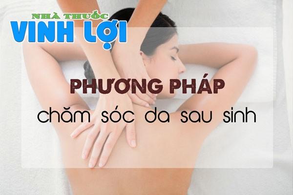 Phương pháp chăm sóc da sau sinh tại nhà