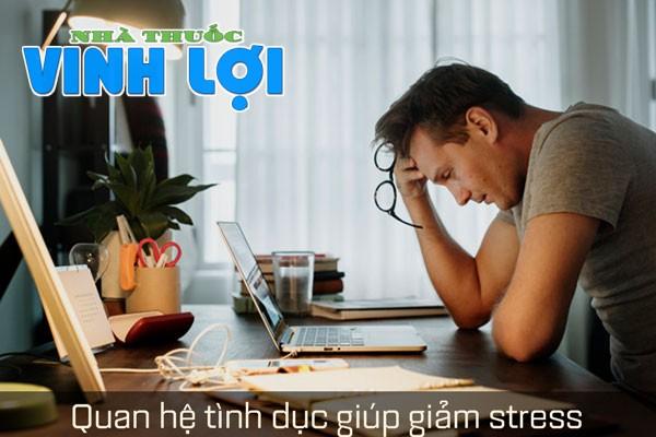 Quan hệ tình dục giảm stress căng thẳng.