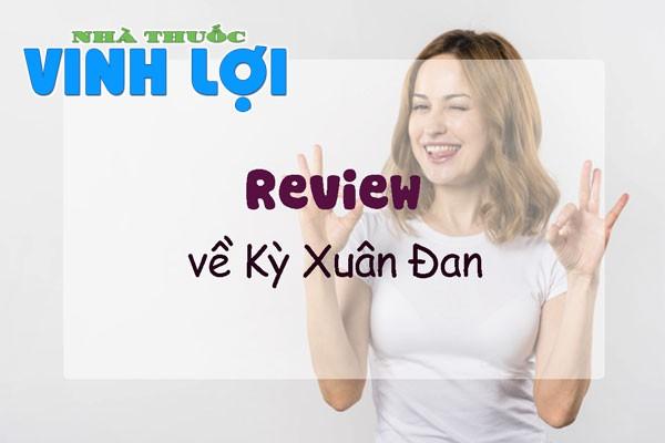 Review viên uống Kỳ Xuân Đan từ người dùng