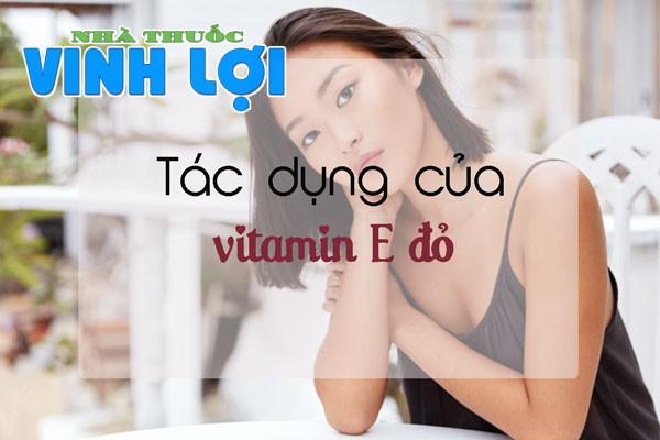 Tác dụng của Vitamin E đỏ