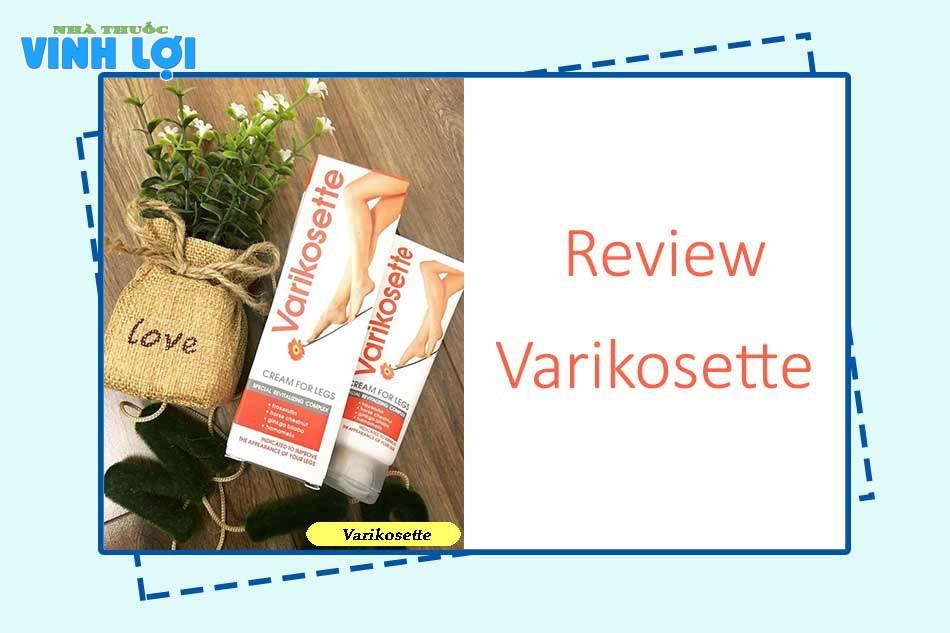 Review Varikosette từ Webtretho