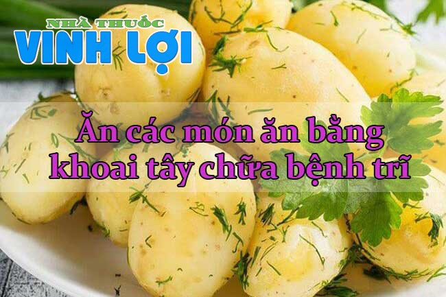 Ăn các món ăn bằng khoai tây chữa bệnh trĩ