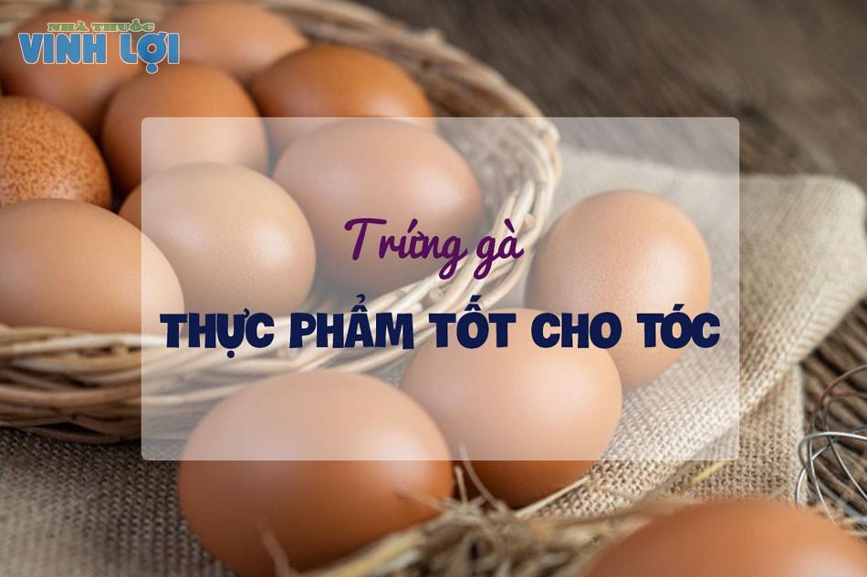 Trứng rất giàu protein là một thực phẩm đặc biệt có lợi cho tóc