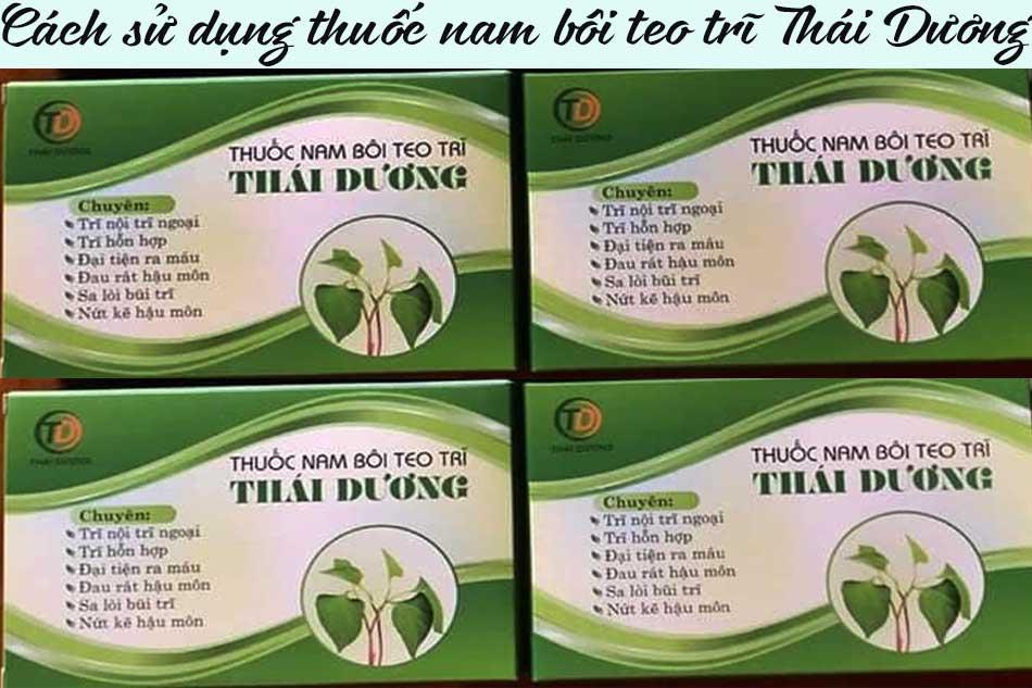 Cách sử dụng thuốc nam bôi teo trĩ Thái Dương