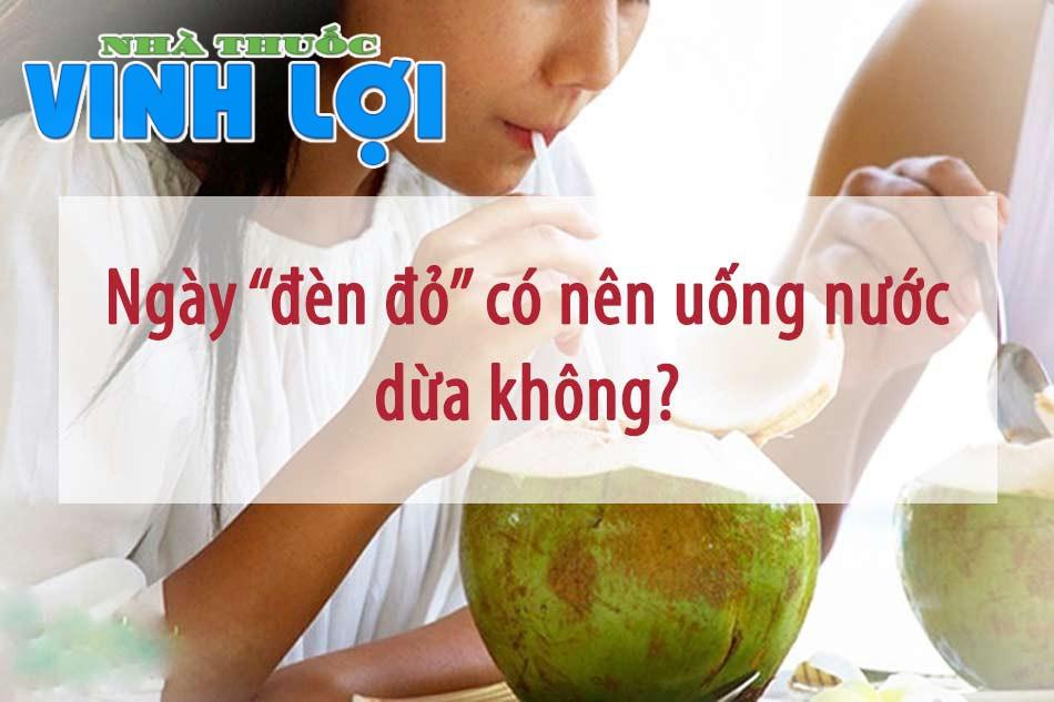 """Ngày """"đèn đỏ"""" có nên uống nước dừa không?"""