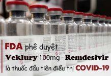 Veklury 100mg (Remdesivir) - thuốc đầu tiên FDA phê duyệt điều trị Covid-19