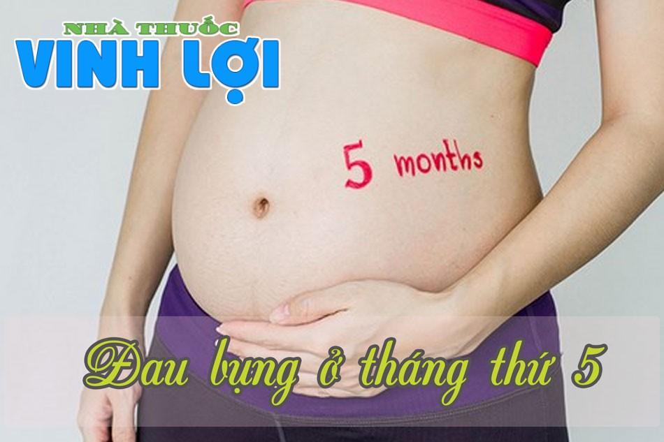 Đau bụng khi mang thai tháng thứ 5