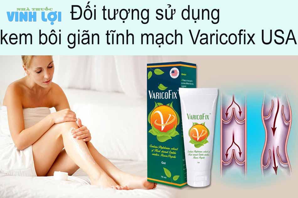 Đối tượng sử dụng kem bôi giãn tĩnh mạch Varicofix USA