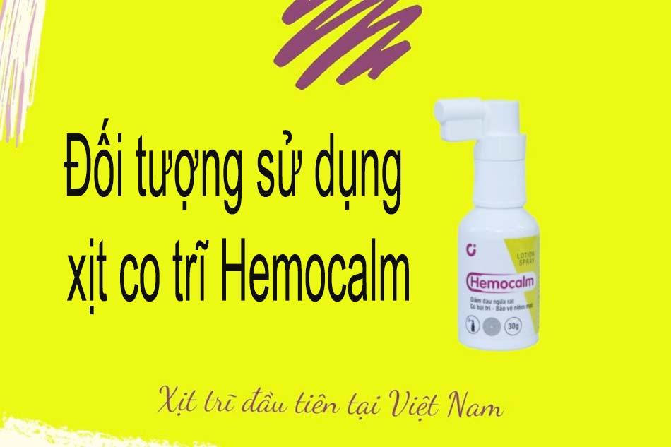 Đối tượng sử dụng xịt co trĩ Hemocalm