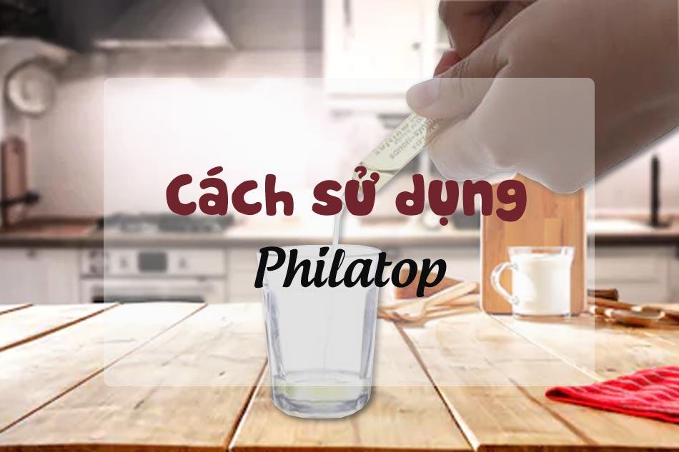 Cách sử dụng Philatop
