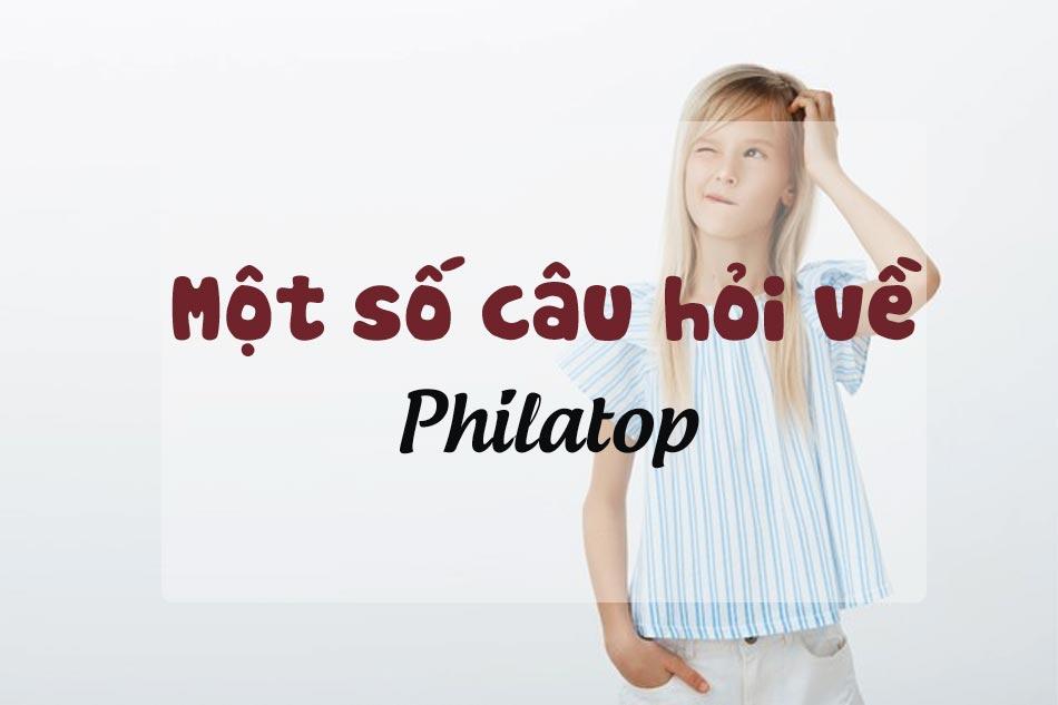 Một số câu hỏi về Philatop