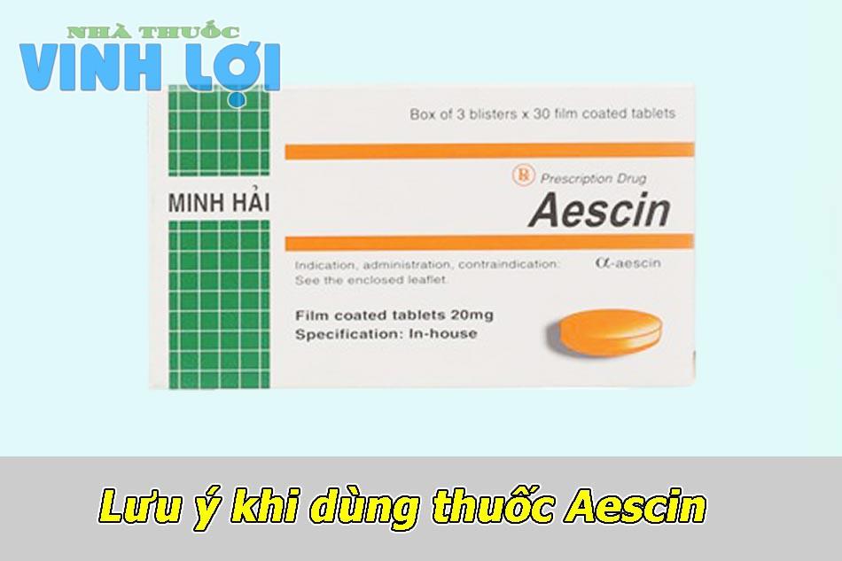Lưu ý khi dùng thuốc Aescin