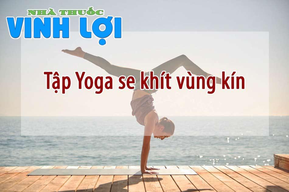 Tập yoga se khít vùng kín