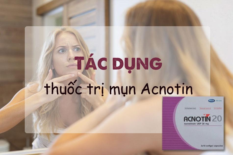 Thuốc Acnotin có tác dụng gì?
