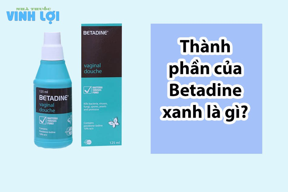 Thành phầnBetadine xanh