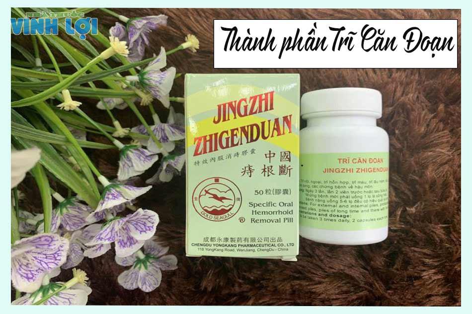 Thành phần của thuốc Trĩ Căn Đoạn - Jingzhi Zhigenduan Vĩnh Khang
