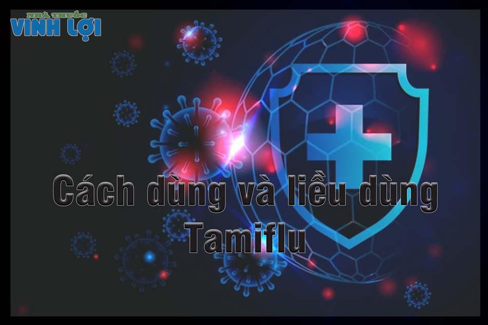 Cách dùng và liều dùng Tamiflu