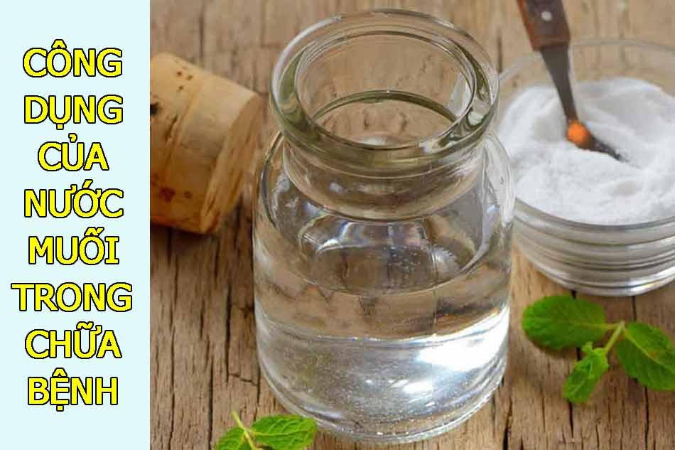 Công dụng của nước muối trong chữa bệnh