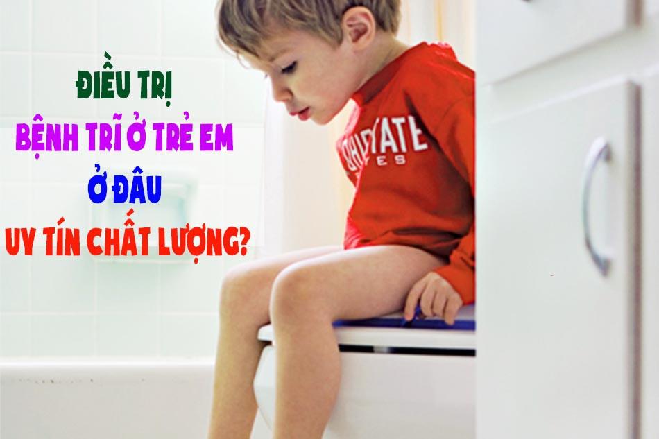 Điều trị bệnh trĩ ở trẻ em ở đâu uy tín chất lượng nhất?