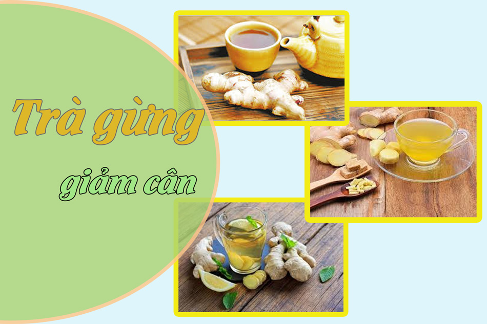 Giảm cân bằng trà gừng tươi với nước nóng là thức uống cực kì đơn giản