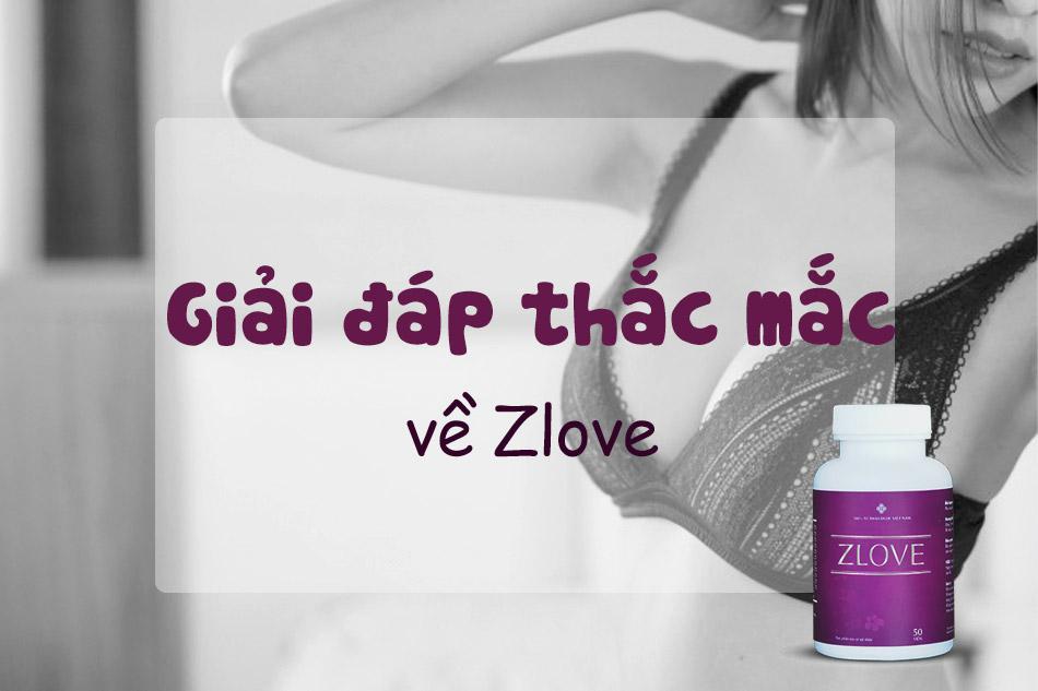 Một số câu hỏi liên quan đến sản phẩm Zlove
