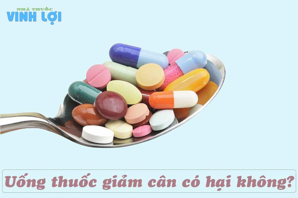 Uống thuốc giảm cân có hại không?