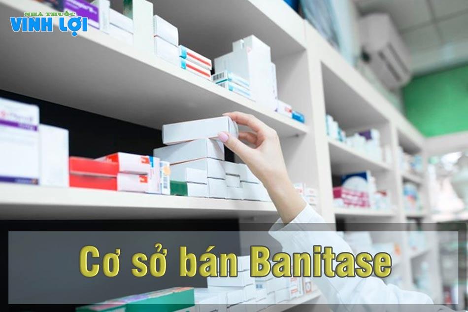 Banitase được bán tại các cơ sở, hiệu thuốc y tế trên toàn quốc