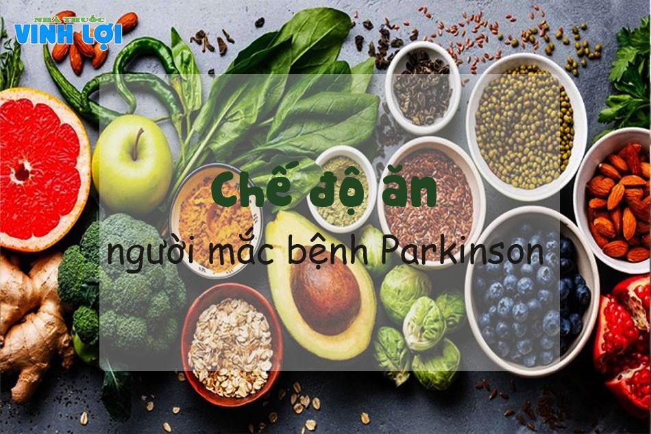 Chế độ ăn uống khi điều trị bệnh Parkinson