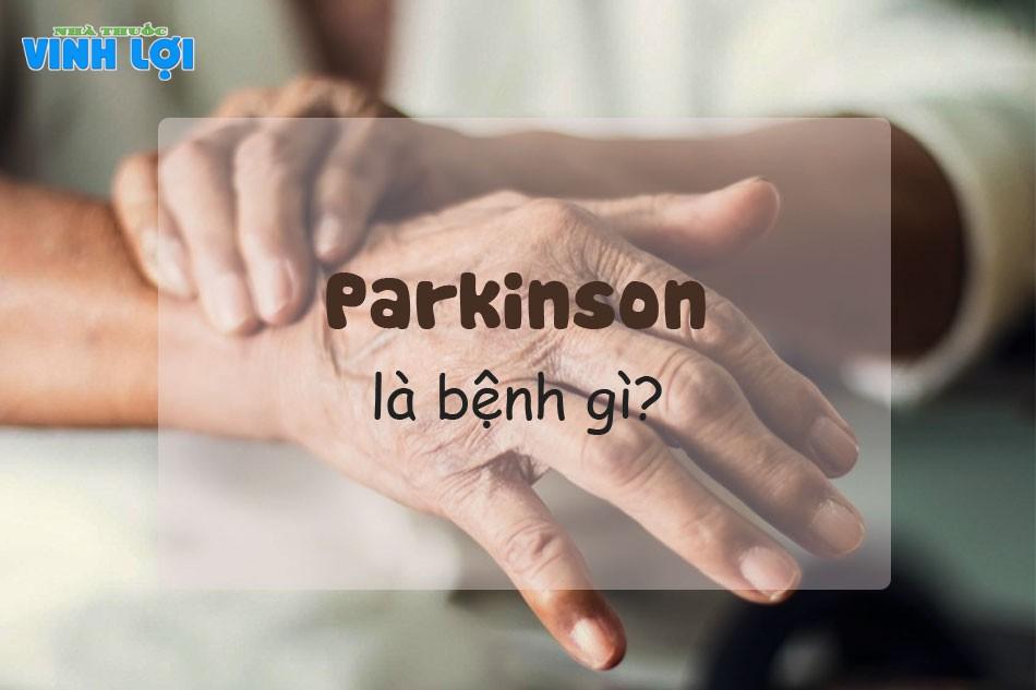 Bệnh Parkinson là gì?