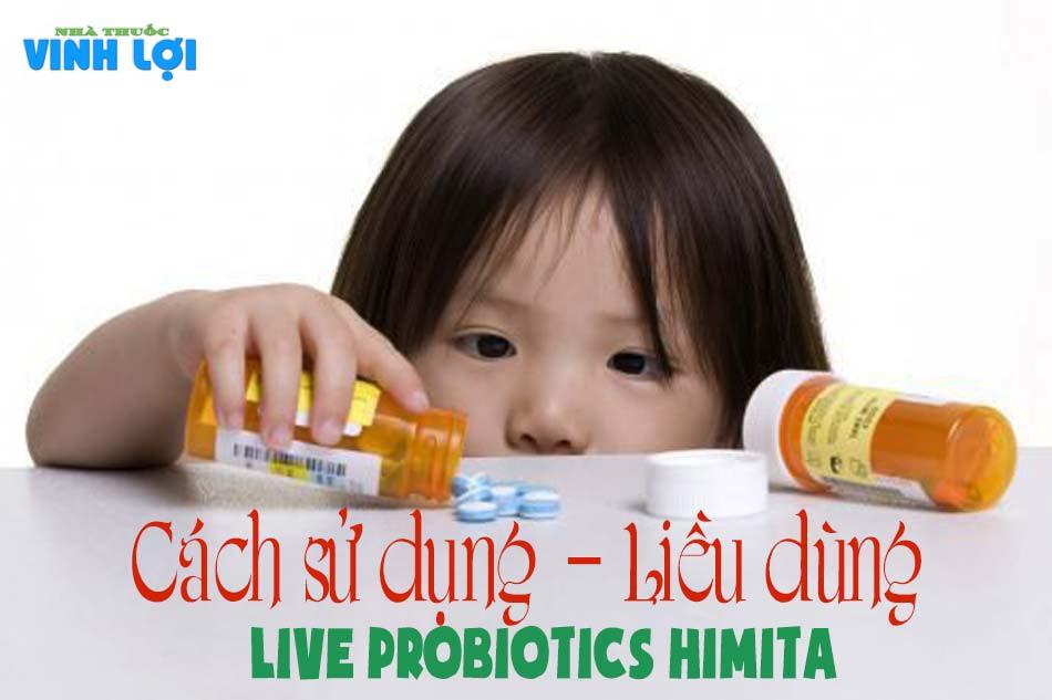 Cách sử dụng - Liều dùng men tiêu hoá Live Probiotics Himita