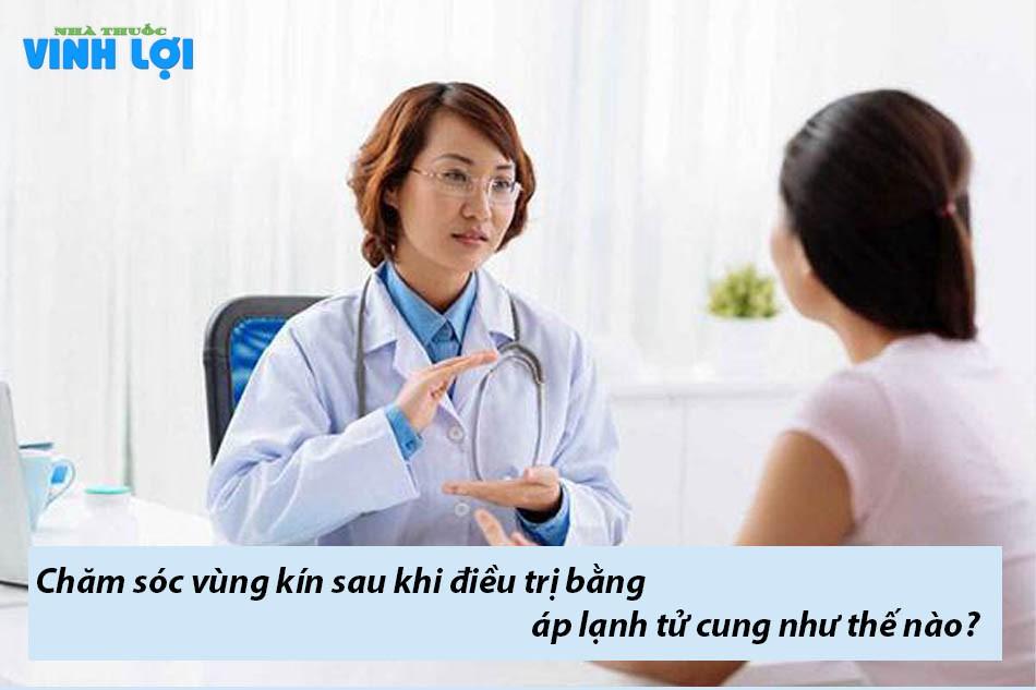 Chăm sóc vùng kín sau khi điều trị bằng áp lạnh tử cung như thế nào?