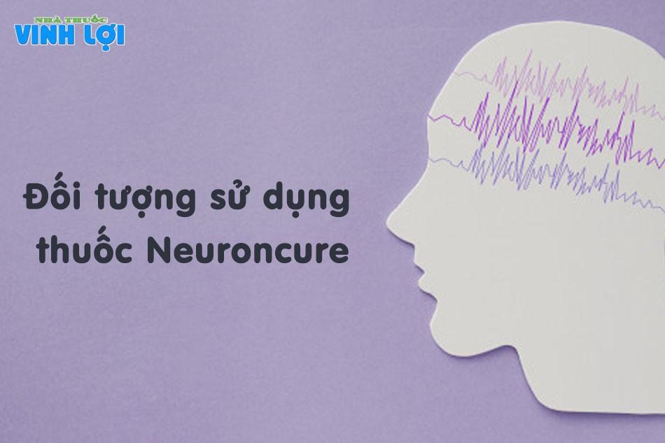 Chỉ định đối với thuốc Neuroncure