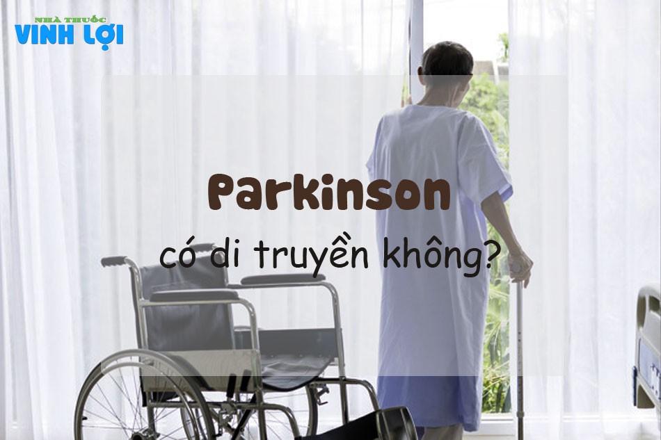 Bệnh Parkinson có di truyền không?