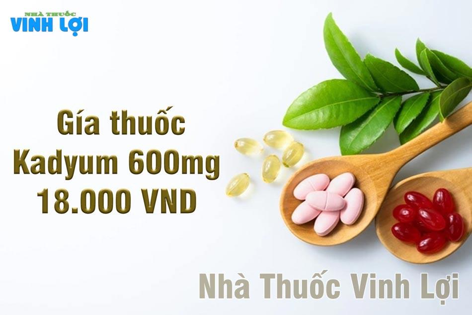 Thuốc Kadyum 600mg đang được bán với giá khoảng 18000 VND / hộp