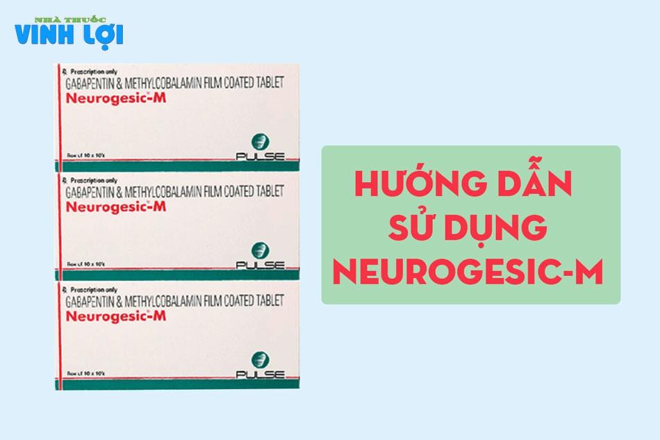 Hướng daãn sử dụng thuốc Neurogesic M an toàn, hiệu quả