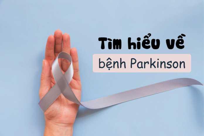 Bệnh Parkinson là gì? Nguyên nhân, triệu chứng, chẩn đoán và điều trị