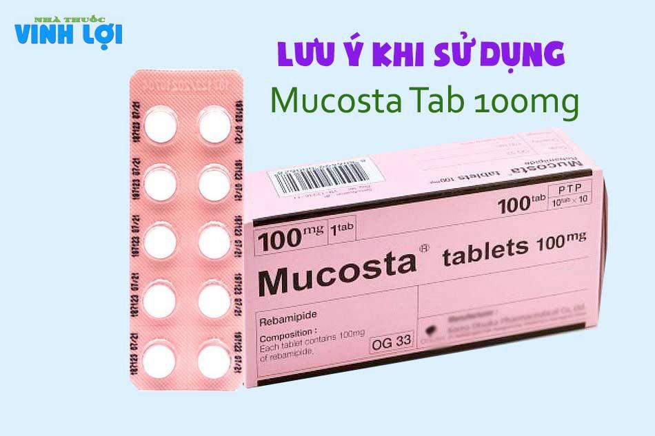 Lưu ý khi sử dụng Mucosta Tab 100mg