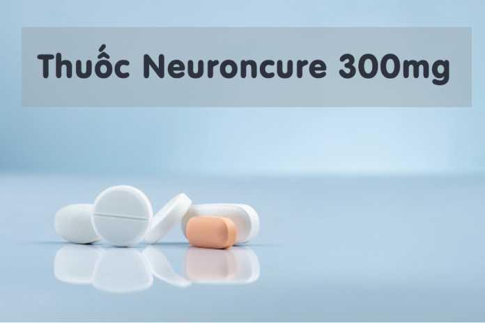 Thuốc Neuroncure 300mg