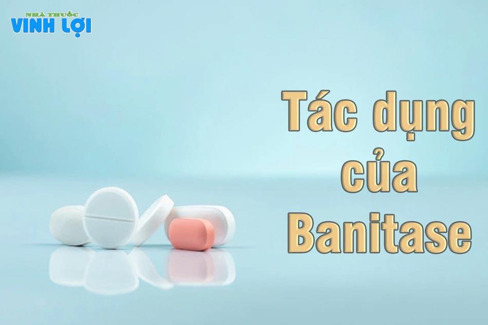 Tác dụng của từng thành phần Banitase