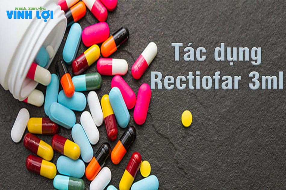 Tác dụng thuốc Rectiofar 3ml