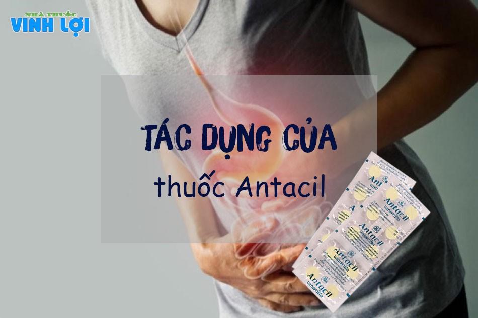 Công dụng của Antacil trong việc điều trị các bệnh về dạ dày