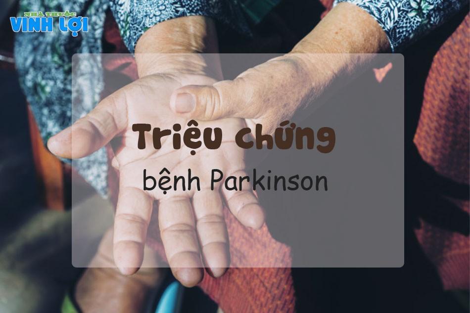 Triệu chứng của bệnh Parkinson ở từng giai đoạn